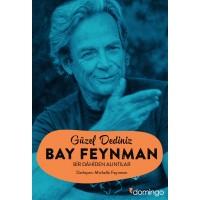 Güzel Dediniz Bay FEYNMAN – Bir Dâhiden Alıntılar