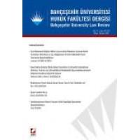 Bahçeşehir Üniversitesi Hukuk Fakültesi Dergisi Cilt:11 – Sayı:141 – 142 Mayıs – Haziran 2016