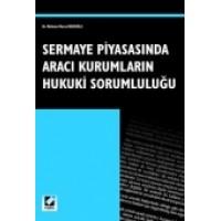Sermaye Piyasasında Aracı Kurumların Hukuki Sorumluluğu