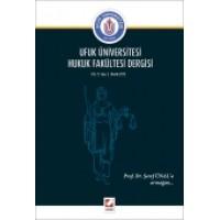 Ufuk Üniversitesi Hukuk Fakültesi Dergisi Cilt:1 – Sayı:2 Aralık 2013