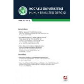 Kocaeli Üniversitesi Hukuk Fakültesi Dergisi Sayı:10 Temmuz 2014