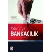 A'dan Z'ye Bankacılık Yasal Mevzuat – Ürün / Hizmetler – Uygulamalar