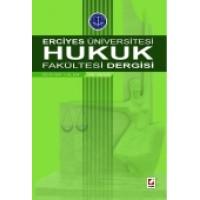 Erciyes Üniversitesi Hukuk Fakültesi Dergisi Cilt:9 Sayı:1