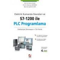 Elektrik Kumanda Devreleri ve S7–1200 ile PLC Programlama Endüstriyel Otomasyon – TIA Portal