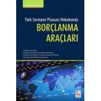 Türk Sermaye Piyasası HukukundaBorçlanma Araçları