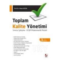 Toplam Kalite Yönetimi  Toplam Kalite Yönetimi (TKY) – Sınırsız İyileşme – EFQM Mükemmellik Modeli