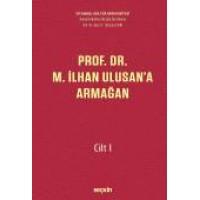 Özel Sayıİstanbul Kültür Üniversitesi Hukuk Fakültesi Dergisi Cilt:15 – Sayı:2 Temmuz 2016 Prof. Dr. M. İlhan Ulusan'a Armağan – Cilt: I