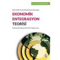 Çok Taraflı Ticaret Sistemi ÇerçevesindeEkonomik Entegrasyon Teorisi Geleneksel Yaklaşımdan Yeni Yaklaşımlara