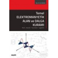 Temel Elektromanyetik Alan ve Dalga Kuramı   Tanım – Kavram – Yorumlama – Uygulama