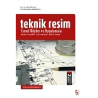 Teknik Resim Temel Bilgiler ve Uygulamalar İzdüşüm – Perspektif – Tasarı Geometrisi – Kesitler – Montaj