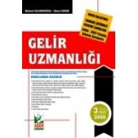 Konu Anlatımlı – Tamamı Çözümlü Deneme SorularıGelir Uzmanlığı Sınavına Hazırlık (2006 – 2007 Yılında Çıkmış Sorularla)