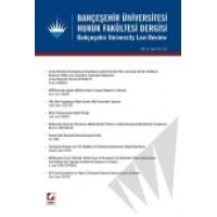 Bahçeşehir Üniversitesi Hukuk Fakültesi Dergisi Cilt:9 – Sayı:121 – 122 Eylül – Ekim 2014