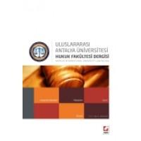 UluslararasıAntalya Üniversitesi Hukuk Fakültesi Dergisi Cilt:2 – Sayı:4 Aralık 2014