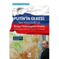 Putin'in Ülkesi: Rusya Federasyonu Analizi Siyasal Sistem – Ekonomi – Güvenlik – Dış Politika