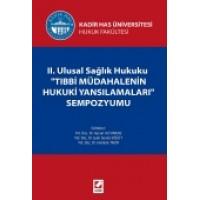 Kadir Has Üniversitesi Hukuk FakültesiII. Ulusal Sağlık Hukuku<br /> &#34;Tıbbi Müdahalenin Hukuki Yansımaları&#34;<br /> Sempozyumu
