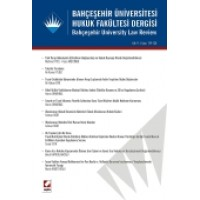 Bahçeşehir Üniversitesi Hukuk Fakültesi Dergisi Cilt:9 – Sayı:119 – 120 Temmuz – Ağustos 2014