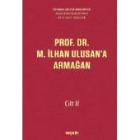 Özel Sayıİstanbul Kültür Üniversitesi Hukuk Fakültesi Dergisi Cilt:15 – Sayı:2 Temmuz 2016 Prof. Dr. M. İlhan Ulusan'a Armağan – Cilt: II