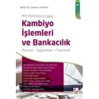 MYO Müfredatına UygunKambiyo İşlemleri ve Bankacılık Mevzuat – Uygulamalar – Finansman