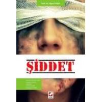 Şiddet Kadına Yönelik Şiddet – Çocuk İstismarı – Pedofili – Cinsel Şiddet – Duygusal Şiddet