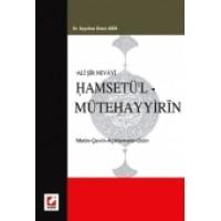 Ali Şir NevayiHamsetü'l – Mütehayyirin (Metin – Çeviri – Açıklamalar – Dizin)