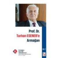 Özel Sayıİstanbul Kültür Üniversitesi Hukuk Fakültesi Dergisi Cilt:15 – Sayı:1 Ocak 2016 Prof. Dr. Turhan Esener'e Armağan – Cilt: I