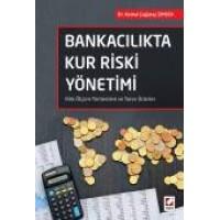 Bankacılıkta Kur Riski Yönetimi Risk Ölçüm Yöntemleri ve Türev Ürünler