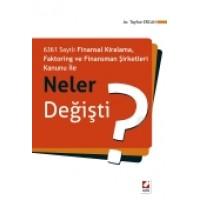 6361 Sayılı Finansal Kiralama,Faktoring ve Finansman Şirketleri Kanunu ile Neler Değişti?