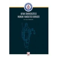 Ufuk Üniversitesi Hukuk Fakültesi Dergisi Cilt:1 – Sayı:1 Haziran 2013