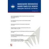 Bahçeşehir Üniversitesi Hukuk Fakültesi Dergisi Cilt:9 – Sayı:115–116 Mart – Nisan 2014