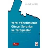 Yerel Yönetimlerde Güncel Sorunlar ve Tartışmalar Yerel Demokrasi – Sosyal Belediyecilik – Reform