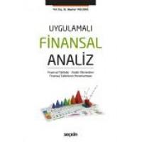 Uygulamalı Finansal Analiz Finansal Tablolar – Analiz Yöntemleri Finansal Tabloların Yorumlanması