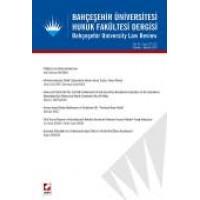 Bahçeşehir Üniversitesi Hukuk Fakültesi Dergisi Cilt:10 – Sayı:131 – 132 Temmuz – Ağustos 2015