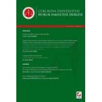 Çukurova Üniversitesi Hukuk Fakültesi Dergisi Cilt:1 Sayı:2 Aralık 2014