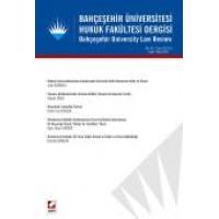 Bahçeşehir Üniversitesi Hukuk Fakültesi Dergisi Cilt:10 – Sayı:133 – 134 Eylül – Ekim 2015