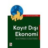 Kayıt Dışı Ekonomi İzlenen Politikalar ve Çözüm Önerileri
