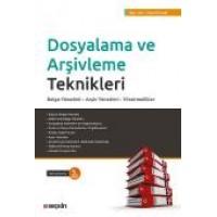 Dosyalama ve Arşivleme Teknikleri Belge Yönetimi – Arşiv Yönetimi – Yönetmelikler