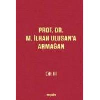 Özel SayıProf. Dr. M. İlhan Ulusan'a Armağan – Cilt: III