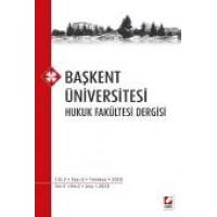 Başkent Üniversitesi Hukuk Fakültesi Dergisi C: 2 S:2