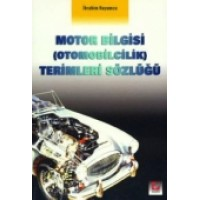 Motor Bilgisi (Otomobilcilik) Terimleri Sözlüğü