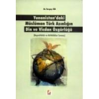 Yunanistan'daki Müslüman Türk Azınlığın Din ve Vicdan Özgürlüğü (Başmüftülük ve Müftülükler Sorunu)