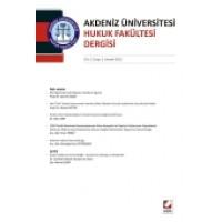 Akdeniz Üniversitesi Hukuk Fakültesi Dergisi Cilt:2 – Sayı:2 Aralık 2012