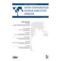 Fatih Üniversitesi Hukuk Fakültesi Dergisi Cilt:3 – Sayı:2 Temmuz 2015