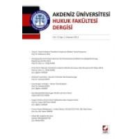 Akdeniz Üniversitesi Hukuk Fakültesi Dergisi Cilt:3 – Sayı:1 Haziran 2013