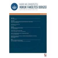 Kadir Has Üniversitesi Hukuk Fakültesi Dergisi Cilt:1 Sayı:2 Aralık 2013