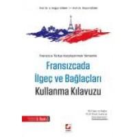 Fransızca – Türkçe Karşılaştırmalı YöntemleFransızca'da İlgeç ve Bağlaçları Kullanma Kılavuzu