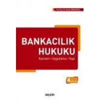 Bankacılık Hukuku Kavram – Uygulama – Yapı