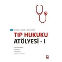 Tıp Hukuku Atölyesi – I
