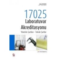 47 Örnek Uygulama ile17025 Laboratuvar Akreditasyonu Yönetim Şartları – Teknik Şartlar