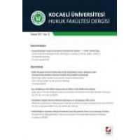 Kocaeli Üniversitesi Hukuk Fakültesi Dergisi Sayı:12 Temmuz 2015