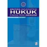 Erciyes Üniversitesi Hukuk Fakültesi Dergisi Cilt:7 Sayı:1–2